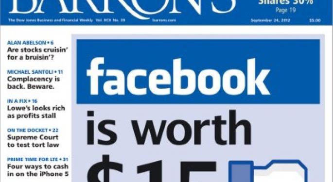 Barron's Recap 9/22/12: Facebook Is Worth $15