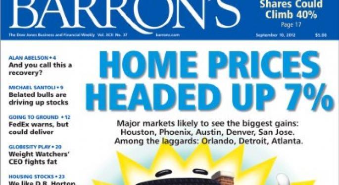Barron's Recap 9/8/12: Home Prices Headed Up