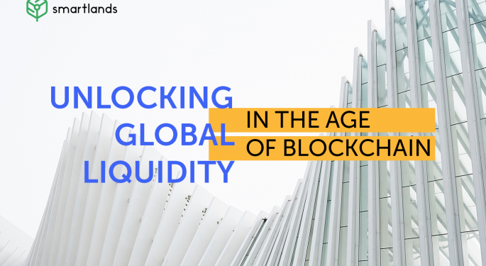 Unlocking Global Liquidity In The Age Of Blockchain: What, How, Why?